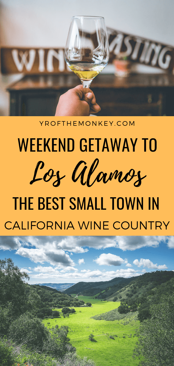 Looking for the perfect weekend getaway in California? Then read this guide on things to do in Los Alamos, the tiny town in Santa Ynez Valley which is the hottest destination in food & wine in the state. Pin this to your California or USA board now for the best of California's wine experience or a fun weekend getaway with friends and family #california #losalamos #America #USA #winetasting #restaurants #roadtrip #weekendgetaway